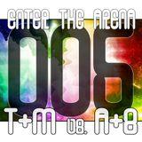 Enter The Arena 005: T&M vs. A&Z