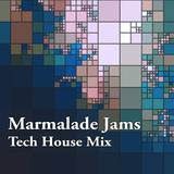 Marmalade Jams: Tech House Mix #1