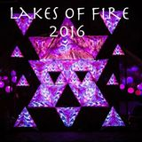 Live at Lakes of Fire 2016 (Part 1: Psybreaks/Psytrance)