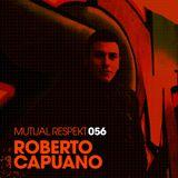 Mutual Respekt 056 with Roberto Capuano