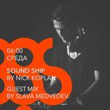 Nick Koplan - Sound Ship Radioshow (Guest Mix by Slava Medvedev)