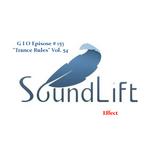 "G I O Ep. # 153 ""Trance Rules"" Vol.54 ""SoundLift Effect"""