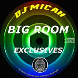 DJ Micah & project Stealth present...  BIG ROOM Exclusive