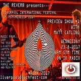 The Reverb's Liverpool Psych Fest preview show #1 2017 with Matt Catling