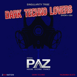 DARK TECHNO LOVERS SHOW #04- Singularity Tribe Event After Hours Set- Live Show