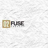 Fuse Podcast # 002