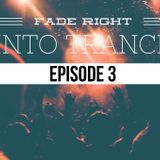 Fade Right Into Trance - Episode 3 (Hosted by Rick, Right?)