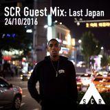 SCR Guest Mix: Last Japan  - 24/10/2016