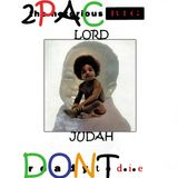 "LORD JUDAH 2PAC & B.I.G "" DONT D.I.E"""