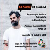 #003 - Entrevista - Ronei Jorge