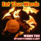 Warm You - Scott Fisher (Eat Your Words-Hull)