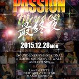 28.DEC.2015 PASSION MONDAY~最終夜~