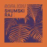 Sofa Kru pres. Shumski Raj - xmi 2k18