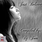 Just Believe - Our Love