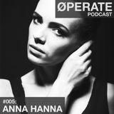 #005 - Anna Hanna - ØPERATE Podcast