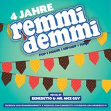 4 Jahre REMMI DEMMI (mixed by Benedetto & Mr. Nice Guy)
