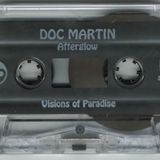Doc Martin - After Glow (Visions Of Paradise) side.b  1997