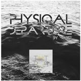 [#019] Physical Departure II : Moste