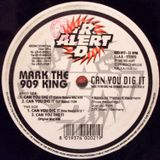 Mark The 909 King - Can You Dig It (12 inch Demo)
