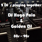 2DJ´s playing together - DJ Hugo Polo & Golden DJ