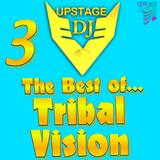 Dj Upstage - The best of Tribal Vision 3