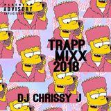 Trapp Mixx 2018 DJChrissyJ (Parental Advisory)