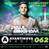 #62 PAUL BINGHAM - AVANTINOVA RADIO - So Sick! is on Fire, Get it Now...