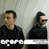 Agora Audio 05 - LULA CIRCUS
