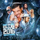 "DJ TYBOOGIE ""I AM DA CLUB (The Best Of 2016) NO CURSING"