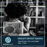 Trout Spout 16th December 2015