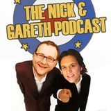 The Nick and Gareth Podcast #10