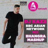 BHANGRA MIX 2017 #BBCASIANNETWORK (DJ KAZZ MidlandsTAKEOVER)