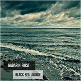 GAGARIN FIRST - BLACK SEA LOUNGE