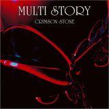 Multi Story ( Crimson Stone ) New release - Nouvel album