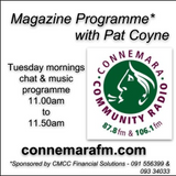 Connemara Community Radio - 'Magazine Programme' with Pat Coyne - 8oct2019