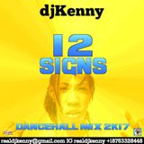 DJ KENNY 12 SIGNS DANCEHALL MIX JUN 2K17