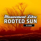 2017-11-03 ::: Mouvement Libre - Rooted Sun