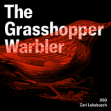 Heron presents: The Grasshopper Warbler 060 w/ Cari Lekebusch