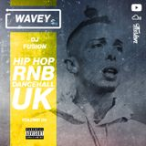 #Wavey 06 | New Hip Hop RnB Afro Dancehall UK Urban songs.