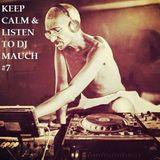 Keep calm & Listen to DjMauch #7