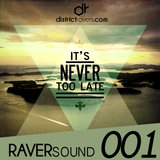 RaverSound 001 - Arialdo AP - It's Never Too Late, Lover - RS001