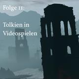Folge 11 - Tolkien in Videospielen
