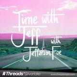 Time with Jeff w/ Jefferson Foe (Threads*SILVERLAKE) - 28-May-19