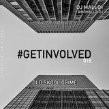 #GETINVOLVED018 - Grime (Old Skool Classics / Bangers)