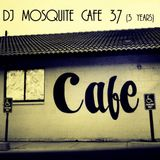 dj Mosquitе - Cafe_37 (3years)