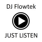 Dj Flowtek-Mix Number one just listen...