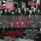 The Johnny Switchblade Show #228