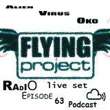 Flying Project Live Set 2014 Episode 63 Alien Virus Oko