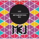 U22 - Metamorfosis #03