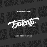 Bassota NEUROPUNK - JUKE BOUNCE WERK